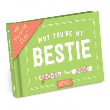 Why You're My Bestie - Fill In The Love Journal
