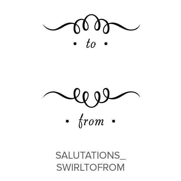 Salutations_SwirlToFrom Stamp